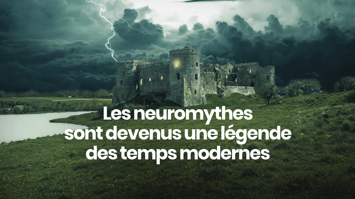 Neuromythes : légende des temps modernes – David Vellut